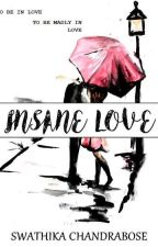 Insane Love... by riyanthra1999