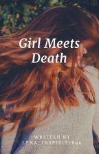 Girl Meets The Death | A Colorguard Novel by Lena_inspirit7890