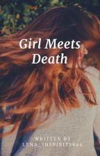 Girl Meets The Death| A Colorguard Novel by Lena_inspirit7890