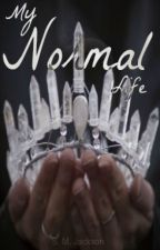 My Normal Life - Book I [Currently Editing] by Aphrodite041