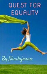 QUEST FOR EQUALITY  by shailajarao942