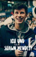 Ich und Shawn Mendes?!||Shawn Mendes FF by mskn_x