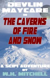Devlin Maycare in The Caverns of Fire and Snow by WilliamHMitchell