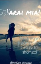 Sarai Mia!❤(wattys2017) [ In revisione] by MartinaViscione