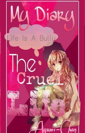 My Diary{The Cruel Life} by _Ayumi-Chan_