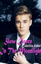 Slow Dance In The Moonlight ( JB COMPLETE ) by Febrilitabieber