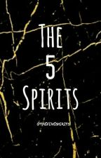 The 5 Spirits  by TheFiveSpirits