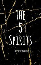The 5 Spirits  by TheFiveSpirits