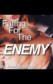 Falling For The Enemy by freefallinjelena