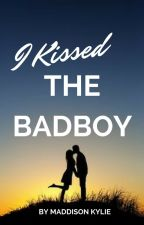 I Kissed The BadBoy by maddiiilebrun