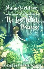 The Lost Witch Princess  by animegirl4evr