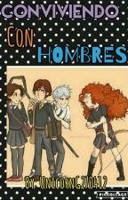 Conviviendo Con Hombres  by UnicornG270412