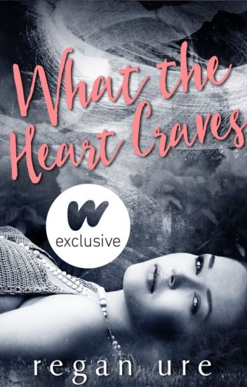 What the heart craves (Completed)