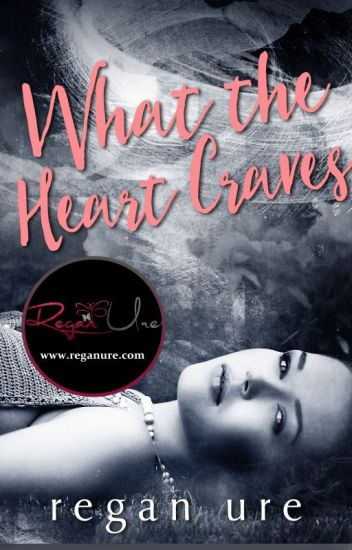 What The Heart Craves - The heart #1 (Completed)