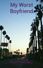 My Worst Boyfriend by primasitaa_
