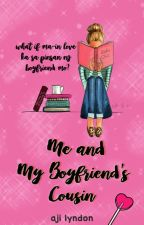 Me and My Boyfriend's Cousin #Wattys2016 (COMPLETED) by Aji_Lyndon