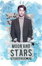 Moon and Stars 。┌ One Shot Story ┘。 by MsForever_02