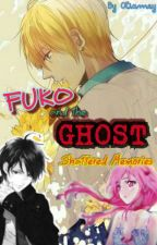 Fuko and the Ghost (Shattered Memories) by oliamey