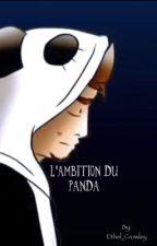 L'ambition du Panda  by mlle_ethel