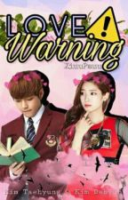 LOVE WARNING (k.thxk.dh) by XiuuPauu