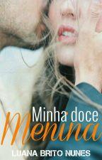 Minha doce Menina (REESCREVENDO)  by SenhoraKrueger