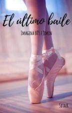 El último baile | JIMIN | IMAGINA BTS by SrtaK94
