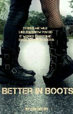 Better in Boots * Book 3 of Head Over Boots series (Dean Ambrose) by caitiec09