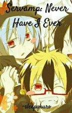 Servamp: Never Have I Ever by -sleepykuro