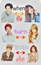 When He Turn Into She|translated 'On Hold' by Luhan_girl23