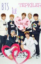 BTS İle Tepkiler! by JimininReceli10