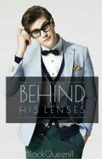 Behind His Lenses  by IIBlackQueenII