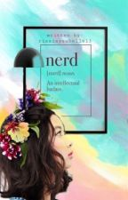 NERD: An Intellectual Badass by rizziaysabelle13