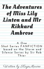 The Adventures of Miss Lily Linton and Mr Rikkard Ambrose by KayeMarine