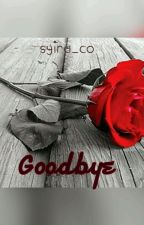Goodbye by Syira_co
