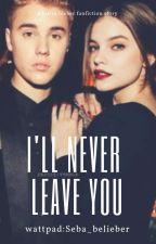 I'LL NEVER LEAVE YOu by Seba_belieber