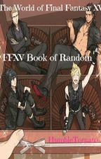 The World Of Final Fantasy XV (FFXV Random Book) by HumbleTomato