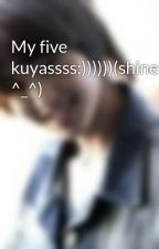 My five kuyassss:))))))(shinee ^_^) by willonewboy