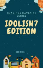 IDOLiSH7 x Reader ↭ One-Shots [Requests Closed]  by hoshii--