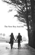 The New Boy and Me  by ShaykestiaLindsey