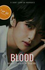 Blood: Bullet Poison Desire by Koonagnis
