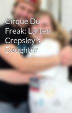 Cirque Du Freak: Larten Crepsley's Daughter by ZKAngel18