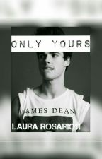 ONLY YOURS by LauraRosario11