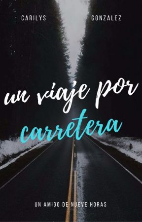 Un viaje por carretera by CarilysGonzalez
