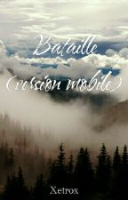 "Bataille [Version ""mobile""] by Xetrox"