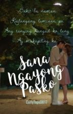 SANA NGAYONG PASKO (COMPLETED) by curlytops0817