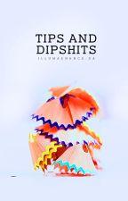 Tips & Dipshits by Illumaenance