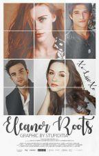 Eleanor Roots by XoLiivXo