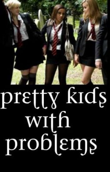 Pretty Kids with Problems