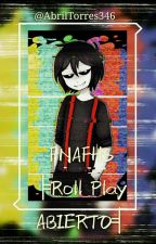 ✎FNAFHS╞Roll Play/ABIERTO╡ by AbrilTorres346