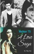 MaNan TS - A Love Saga [Completed] by Riya_Paru
